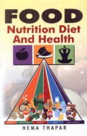 Food, Nutrition, Diet and Health - Hema Thapar