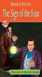 CHRONICLE OF SHERLOCK HOLMES- THE SIGN OF THE FOUR - READ AND SHINE