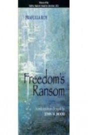 Freedoms Ransom - PRAFULLA ROY