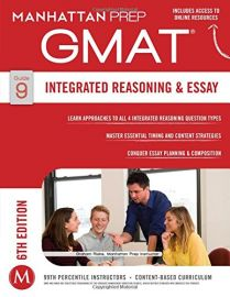 GMAT INTEGRATED REASONING AND ESSAY - Guide 9 - Manhattan Prep GMAT Strategy Guides
