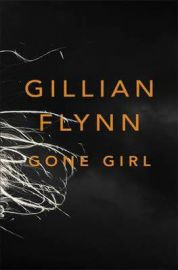 GONE GIRL by GILLIAN FLYNN - There are two sides to every story.