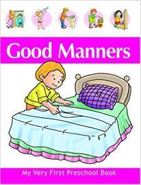 My Very First Preschool Book GOOD MANNERS