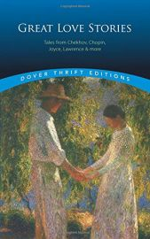 GREAT LOVE STORIES : TALES FROM CHEKHOV, CHOPIN, JOYCE, LAWRENCE AND MORE