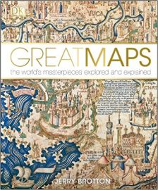 DK Series: GREAT MAPS by JERRY BROTTON the world's masterpieces explored and explained