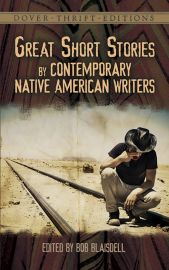 GREAT SHORT STORIES : BY CONTEMPORARY NATIVE AMERICAN WRITERS - Pauline Johnson, Zitkala-Sa, John M. Oskison, D'Arcy McNickle, Leslie Marmon Silko, Duane Niatum, Beth H. Piatote, Sherman Alexie and others