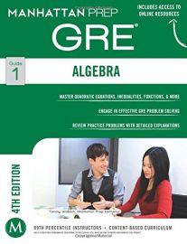GRE ALGEBRA - GUIDE 1 - 4TH EDITION - Manhattan Prep GRE Strategy Guides