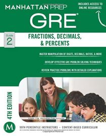 GRE - GUIDE 2 - 4TH EDITION GRE - FRACTIONS, DECIMALS, & PERCENTS - Manhattan Prep GRE Strategy Guides