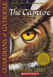 SCHOLASTIC'S : GUARDIANS OF GA'HOOLE : BOOK ONE: THE CAPTURE