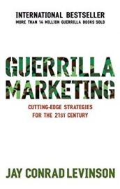GUERRILLA MARKETING by JAY CONRAD LEVINSON cutting-edge strategies for the 21st century Easy and Inexpensive Strategies for making profits from your small Business
