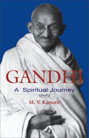 Gandhi: A Spiritual Journey