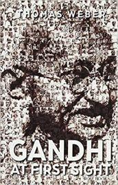 Gandhi at First Sight - Thomas Weber