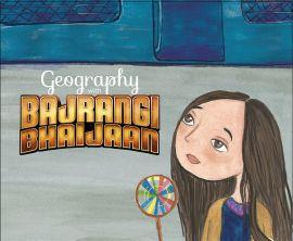 Geography With Bajrangi Bhaijaan