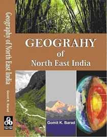 Geography of North East India - Gomit K. Barad