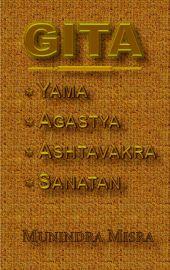 GITA- Yama, Agastya, Ashtavakra, Sanatan