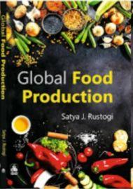 Global Food Production - Satya J.Rustogi