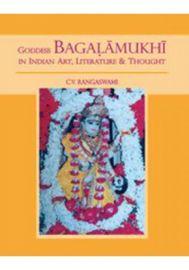Goddess Bagalamukhi in Indian Art, Literature & Thought