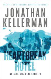 HEARTBREAK HOTEL - ALEX DELAWARE SERIES, BOOK 32