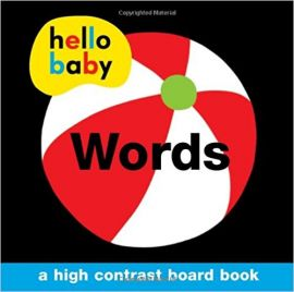 HELLO BABY WORDS : A HIGH CONTRAST BOARD BOOK - By Roger Priddy