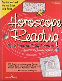 HOROSCOPE READING : MADE EASY AND SELF LEARNING - PEEP INTO YOUR'S AND YOUR NEAR & DEAR ONE'S HIDDEN FUTURE