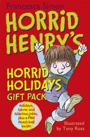 Horrid Henry Series: HORRID HENRY'S HORRID HOLIDAYS GIFT PACK - Holidays, havoc and hilarious jokes, plus a FREE beach ball inside!