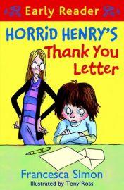 Horrid Henry Early Reader Series: Book 9 -HORRID HENRY'S THANK YOU LETTER