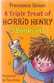 A TRIPLE TREAT OF HORRID HENRY -  3 Books in 1 - Horrid Henry and the Mummy's Curse; Horrid Henry's Revenge; Horrid Henry's and the Bogey Babysitter