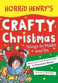HORRID HENRY'S: CRAFTY CHRISTMAS - THINGS MAKE AND DO