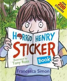 HORRID HENRY STICKER BOOK -Over 200 Stickers by FRANCESCA SIMON & Tony Ross.