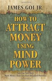 HOW TO ATTRACT MONEY  USING MIND POWER ' I LOVE THIS BOOK ! IT'S PARACTICAL AND INSPIRING. A REAL GEM!''