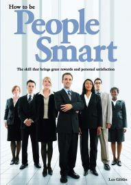 HOW TO BE PEOPLE SMART: THE SKILL THAT BRINGS GREAT REWARDS AND PERSONAL SATISFACTION