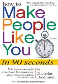 HOW TO MAKE PEOPLE LIKE YOU IN 90 SECONDS or less! - Make instant, meaningful connections. For interviewing, selling, managing, pitching & more.