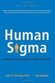 HUMAN SIGMA : MANAGING THE EMPLOYEE-CUSTOMER ENCOUNTER