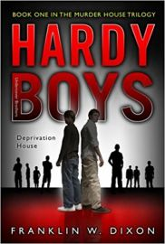 The Hardy Boys - Book 1 in the Murder House Trilogy - DEPRIVATION HOUSE
