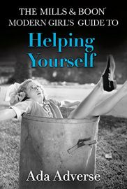 THE MILLS & BOON MODERN GIRL'S GUIDE TO : HELPING YOURSELF