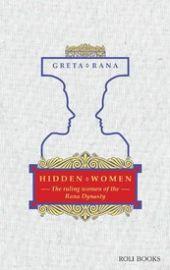 Hidden Women: The Ruling Women of the Rana  Dynasty - GRETA RANA