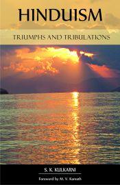 Hinduism: Triumphs & Tribulations