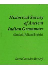 Historical Survey of Ancient Indian Grammars (Sanskrit, Pali & Prakrit)