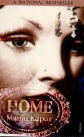 HOME by MANJU KAPUR a national bestseller
