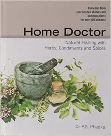 HOME DOCTOR: NATURAL HEALING WITH HERBS, CONDIMENTS & SPICES -DR. P.S. PHADKE