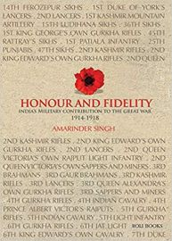 Honour and Fidelity: India's Military   Contributions to the Great War 1914-18 - Amarinder Singh