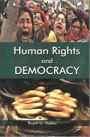 Human Rights and Democracy - Rupal G.Thakur
