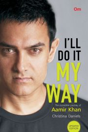 I'LL DO IT MY WAY : The incredible journey of Aamir Khan.