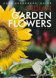 HOME GARDENERS GUIDE : INDIAN GARDEN FLOWERS