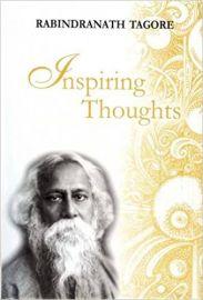 INSPIRING THOUGHTS - RABINDRANATH TAGORE