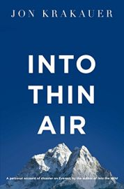 INTO THIN AIR by JOHN KRAKAUER. A personal account of the Everest Disaster