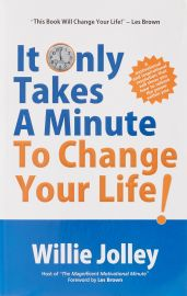 IT ONLY TAKE A MINUTE TO CHANGE YOUR LIFE - A motivational and inspirational revolution that will show you how to release the power within you.