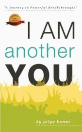 I AM ANOTHER YOU : A JOURNEY TO POWERFUL BREAKTHROUGHS