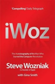 iWoz - The Autobiography of the Man who Started the Computer Revolution