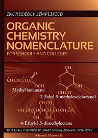 Incredibly Simplified ORGANIC CHEMISTRY NOMENCLATURE (Ebook)
