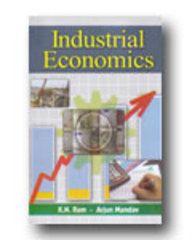 Industrial Economics by K. N. Ram & Arjun Mandav